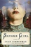 Savage Girl: A Novel