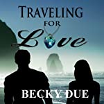 Traveling for Love: Searching for Self, Hoping for Love | Becky Due