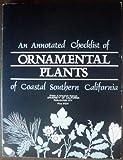 An Annotated Checklist of Ornamental Plants of Coastal Southern California, Elizabeth McClintock and Mildred E. Mathias, 0931876583