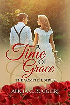 A Time of Grace: The Complete Series by [Ruggieri, Alicia G.]