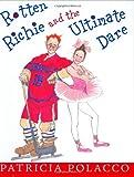 Rotten Richie and the Ultimate Dare, Patricia Polacco, 0399245316