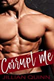 Corrupt Me: A City of Sinners Standalone Romance