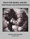 Help for Moral Injury:  Strategies and Interventions