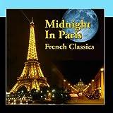 Midnight in Paris - French Classics