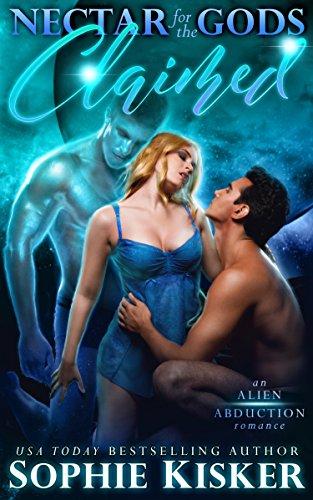 Nectar for the Gods: Claimed: An Alien Abduction Romance