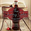 The Cherry Cola Book Club Audiobook by Ashton Lee Narrated by Marguerite Gavin