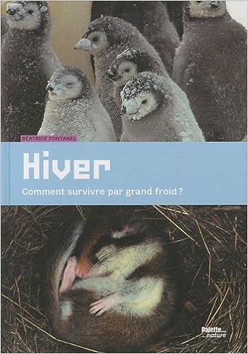 Hiver : Comment survivre par grand froid ? pdf ebook