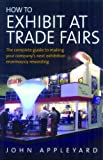 How to Exhibit at Trade Fairs, John Appleyard, 1845281144