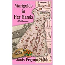 Marigolds in Her Hands: A Romance