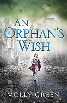 An Orphan's Wish: The new, most heartwarming historical fiction novel you will read this year by [Green, Molly]