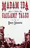 Madam Ida and Other Gas Lamp Tales, Henry Schwartz, 0914488341