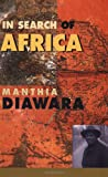 In Search of Africa, Diawara, Manthia, 0674004086