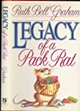 Legacy of a Pack Rat, Ruth Bell Graham, 0840790856