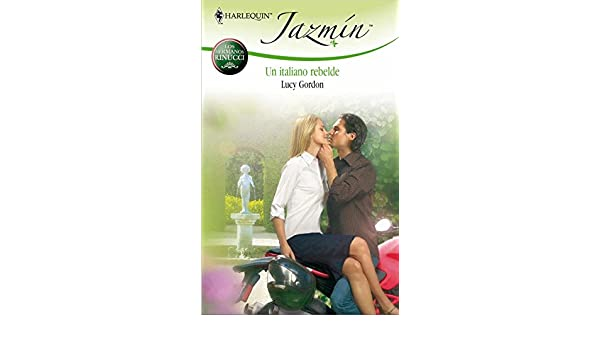 Un italiano rebelde (Miniserie Jazmín) (Spanish Edition)
