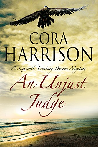 An Unjust Judge: A Mystery set in 16th century Ireland (A Burren Mystery)