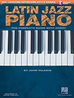 Latin Jazz Piano - The Complete Guide with Online Audio!: Hal Leonard Keyboard Style