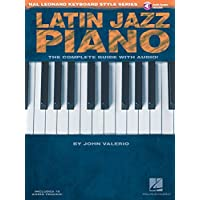 Latin Jazz Piano - The Complete Guide with Online Audio!: Hal Leonard Keyboard Style Series