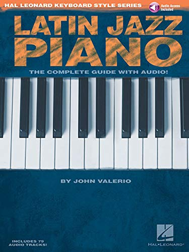 (Latin Jazz Piano - The Complete Guide with Online Audio!: Hal Leonard Keyboard Style)