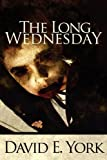 The Long Wednesday, David E. York, 1456042122