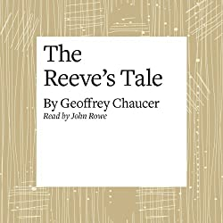 The Canterbury Tales: The Reeve's Tale (Modern Verse Translation)