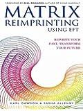 Matrix Reimprinting Using EFT: Rewrite Your Past, Transform Your Future