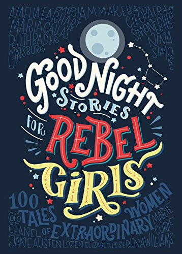 Amazon.com: Good Night Stories for Rebel Girls: 100 tales of ...