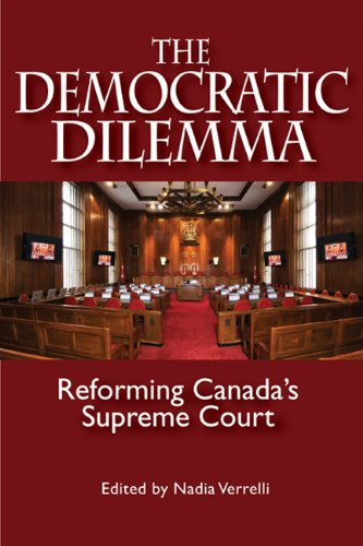 The Democratic Dilemma: Reforming Canada's Supreme Court (Queen's Policy Studies Series)
