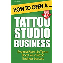 How to Open a Tattoo Studio Business