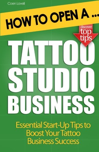 How to Open a Tattoo Studio Business Start Tattoo