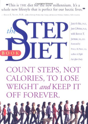 The Step Diet: Count Steps, Not Calories to Lose Weight and Keep It off Forever