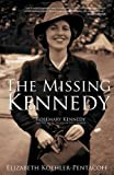 img - for The Missing Kennedy: Rosemary Kennedy and the Secret Bonds of Four Women book / textbook / text book