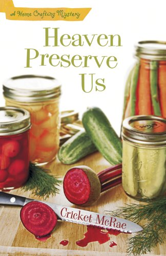 Heaven Preserve Us (A Home Crafting Mystery Book 2)
