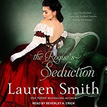 The Rogue's Seduction: Seduction Series, Book 3 Audiobook by Lauren Smith Narrated by Beverley A. Crick