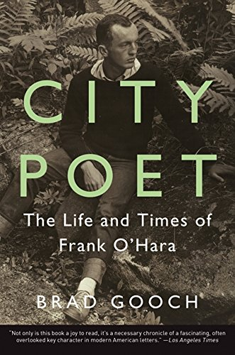 City Poet: The Life and Times of Frank - Ohara Chicago