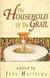 The Household of the Grail, John Matthews, 0850308836