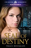 Seal of Destiny, Traci Douglass, 1440563438