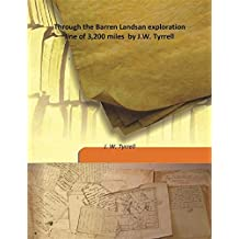 Through the Barren Lands an exploration line of 3,200 miles by J.W. Tyrrell 1896 [Hardcover]