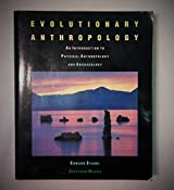 Evolutionary Anthropology: An Introduction to Physical Anthropology and Archaeology