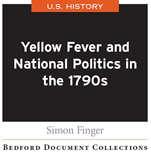 Yellow Fever and National Politics in the 1790s-U.S.