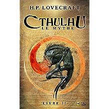 CTHULHU LE MYTHE T.02