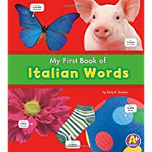 My First Book of Italian Words (Bilingual Picture Dictionaries) (English and Italian Edition)