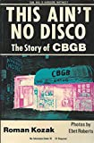 This Ain't No Disco: The Story of CBGB