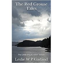 The Red Grouse Tales: The Little Dog and other stories.