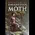 Daughter of Moth (The Moth Saga Book 4)