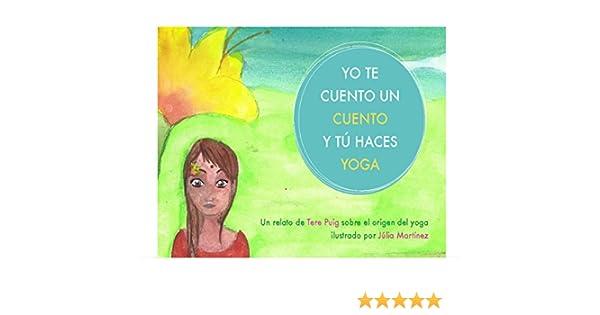 Yo te cuento un cuento y tú haces yoga (Spanish Edition)