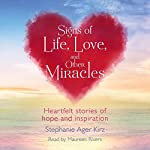 Signs of Life, Love, and Other Miracles | Stephanie Ager Kirz