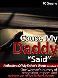 "Cause My Daddy ""Said"" Reflections Of My Father's Words Series Book 3"
