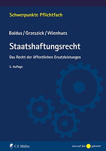 Staatshaftungsrecht: Das Recht der öffentlichen Ersatzleistungen (Schwerpunkte Pflichtfach) (German Edition)