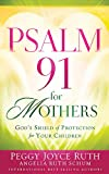 Psalm 91 for Mothers, Peggy Joyce Ruth, 1616387343