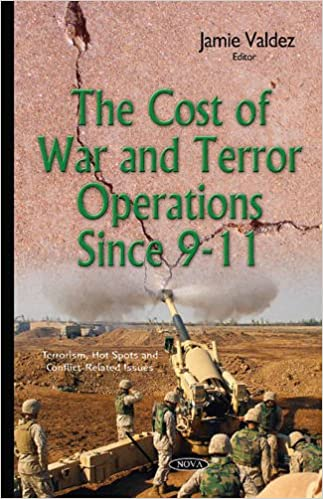 The Cost Of War And Terror Operations Since 9 11 Terrorism Hot Spots Conflict Related Issues UK Ed Edition